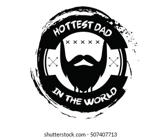 hottest dad in the world. dad quote