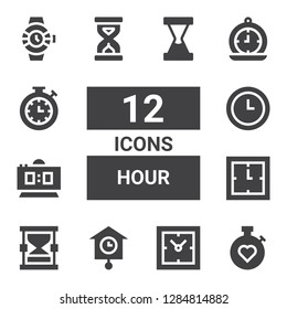 hour icon set. Collection of 12 filled hour icons included Stopwatch, Clocks, Hourglass, Clock, Digital clock, Time, Sandclock, Watches