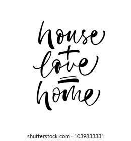 House + love = home phrase. Ink illustration. Modern brush calligraphy. Isolated on white background.