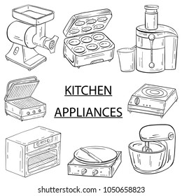 Household appliances for the kitchen, cafe and restaurant. Vector illustration in hand drawn graphics. Meat grinder juicer oven mixer electric stove