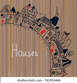 Houses in the town - background on the wood texture. Vector graphic illustration