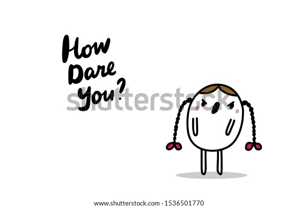 How dare you hand drawn vector illustration in cartoon comic style angry girl crying