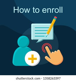 How to enroll flat concept vector icon. New user registration idea cartoon color illustrations set. Enrollment. Sign up, log in. Register. Create account. Add contact. Isolated graphic design element