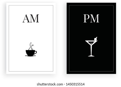 How to know what time is it, AM tea time, PM martini time, martini lovers, black and white minimalist poster design vector, two pieces poster design, wall art decor, tea cup and martini glass