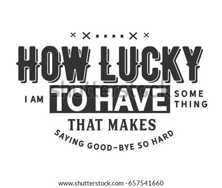 How Lucky Have Something That Makes Stock Vector Royalty Free