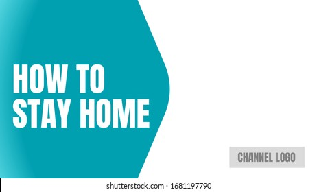 how to stay home video cover thumbnails.  turquoise background
