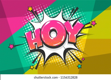 Hoy hey hello greeting, wow comic text speech bubble. Colored pop art style sound effect. Halftone vector illustration banner. Vintage comics book poster. Colored funny cloud font.