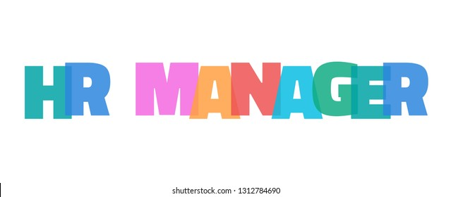 "HR Manager word concept. ""HR Manager"" on white background. Use for cover, banner, blog."