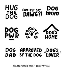 Hug the dog. Promoted. Dog's home. Dog pwr. Positive quotes set about dog, pet lovers t shirt prints set. Hand lettering.