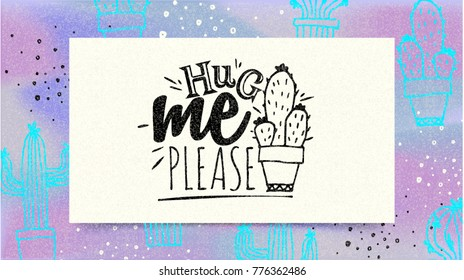 Hug me please. Lettering typography in Memphis style. Inspirational quote. Vector lettering brush calligraphy for beauty fashion, card, banner and poster. Trendy 80's and 90's style. Valentines day.