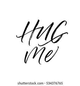 Hug me postcard. Ink illustration. Modern brush calligraphy. Isolated on white background.
