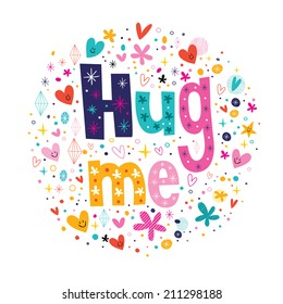Hug me typography lettering decorative love text