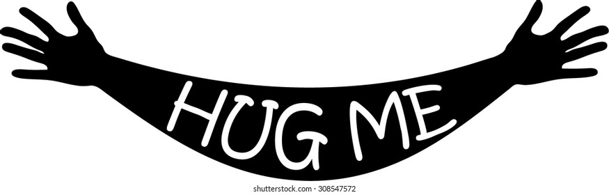 Hug me written in open arms and hands silhouette, black and white vector