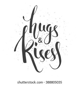 Hugs and Kisess. Hand lettering design. Vector design element for valentines day, save the date, wedding stationary and other users.