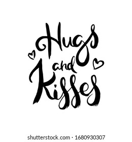 Hugs and kisses. Grunge lettering isolated artwork. Typography stamp for t-shirt graphics, print, poster, banner, flyer, tags, postcard. Vector image