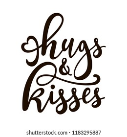 """Hugs and kisses"" - vector hand drawn lettering isolated on white background. Good for Valentine's Day designs, t-shirt design, greeting cards, wedding stationary and more."