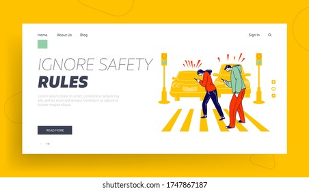 Human Carelessness Landing Page Template. Careless Characters Using Smartphone while Crossing City Road Ignoring Traffic Light and Cars Signaling. Harmful Gadget Impact. Linear Vector Illustration