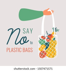 Human hand holds mesh textile eco friendly reusable shopping bag full of fresh organic food from local market with inscription Say No To Plastic Bags. Vector hand drawn illustration in flat  style.