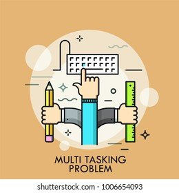Human hands with computer keyboard, pencil and ruler. Concept of multitasking problem, ability to perform multiple tasks simultaneously. Colorful vector illustration in thin line style for banner.