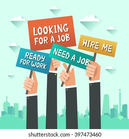 "Human hands holding placards with ""Looking For A Job"", ""Ready for work"", ""Hire me"", ""Need a job"" announcements, city on background. Vector colorful illustration in flat style"