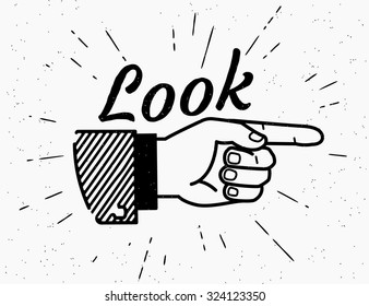 Human vintage hand drawing with pointing finger in retro style with lettering look here isolated on white background. Look forward at the point vector illustration