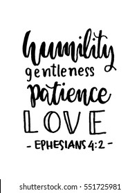 humility, gentleness, patience, love. Hand Lettered quote. Bible Verse. Modern calligraphy