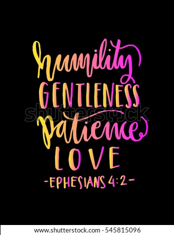 Humility Gentleness Patience Love Hand Lettered Stock Vector Gorgeous Love Quote From The Bible