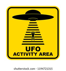 Humorous danger road signs for UFO, aliens abduction theme, vector illustration. Yellow road sign with text Ufo Activity Area