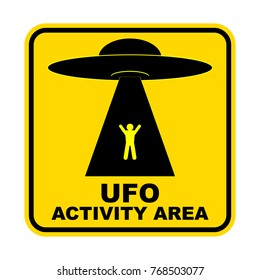 Humorous danger road signs for UFO, aliens abduction theme, vector illustration. Yellow road sign with text Ufo Activity Area.