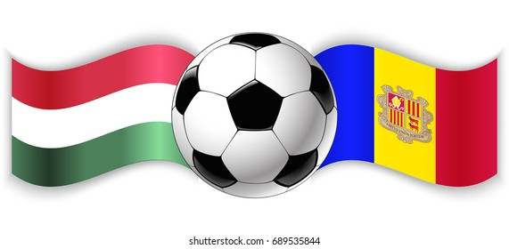 Hungarian and Andorran wavy flags with football ball. Hungary combined with Andorra isolated on white. Football match or international sport competition concept.