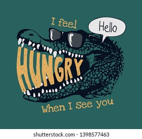 hungry slogan and cartoon crocodile wearing sunglasses