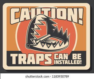 Hunter trap warning retro signboard, hunting open season. Vector vintage design of trap installed for wild animals in forest hunt for caution sign