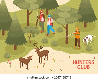 Hunters club season activities isometric poster with gun dogs assisting gunmen shooting deer in forest vector illustration