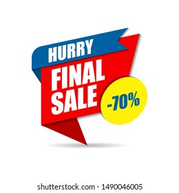 Hurry final sale banner, up to 70% off. Big sale special offer, Super Sale and Discount Sticker. Label and Banner For Sale Advertising. Poster background. Vector illustration.