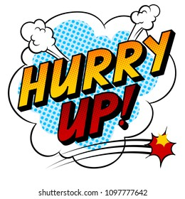 Hurry up word pop art retro vector illustration. Isolated image on white background. Comic book style imitation.