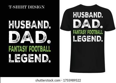husband dad fantasy football legend t-shirt design.football legend t-shirt design.