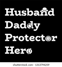 Husband daddy protector hero quote. Father's day print gift idea. Motivation quote with icons. Men statuses. Vector illustration.