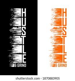 hustle and grind Lettering phrase for poster, card, banner t shirt etc. Hustle and grind design vector illustration