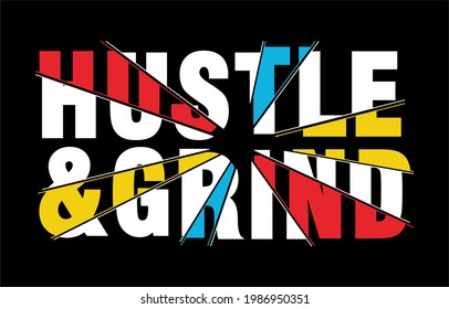 hustle and grind slogan typography t shirt design graphic vector