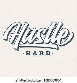 Hustle Hard - Tee Design For Printing