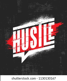Hustle. Inspiring Motivation Quote Poster Template. Vector Typography Banner Design Concept On Grunge Texture Rough Background