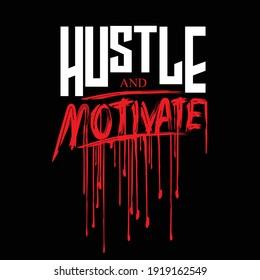 Hustle motivate word in nightmare Concept. Bloody Hustle motivate word concept
