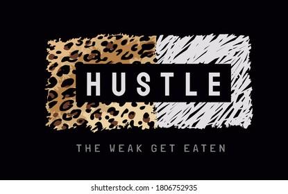 hustle slogan on leopard skin pattern on black background