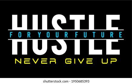 hustle t shirt design graphic vector illustration