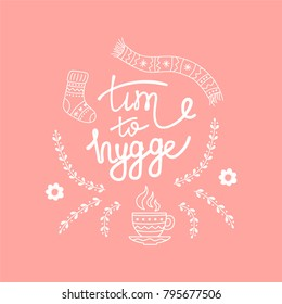 Hygge is a Danish living concept. Vector background with hand drawn illustrations cozy home things. Lettering time to hygge.