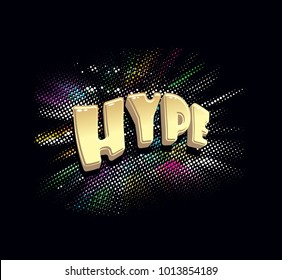 Hype text, golden letters on black background, colorful halftone effect, Cool t-shirt print design. Vector