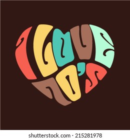 """I Love 70's"" Heart in words,Vintage style. Vector image"