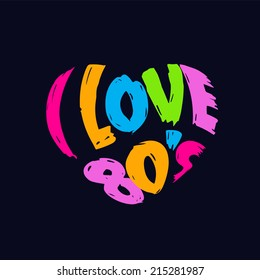 """""""I Love 80's"""" Heart in words,Logo Vintage style. Vector image"""