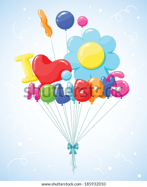 """I love holidays"" written with colorful balloons, heading suitable for every celebrating event."