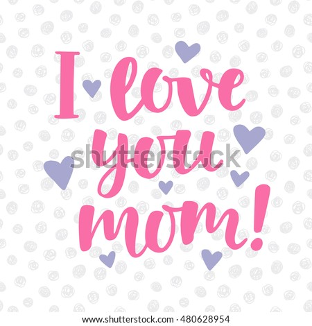 I Love You Mom Poster Cute Stock Vector Royalty Free 480628954